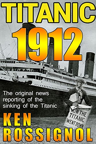 Titanic 1912: The original news reporting of the sinking