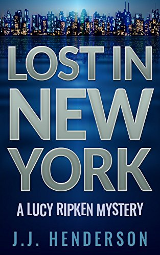 Lost in New York: A Lucy Ripken Mystery (The