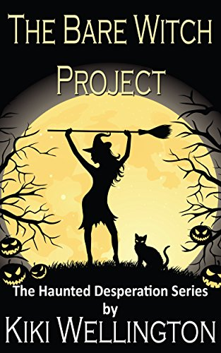 The Bare Witch Project (The Haunted Desperation Series 2)