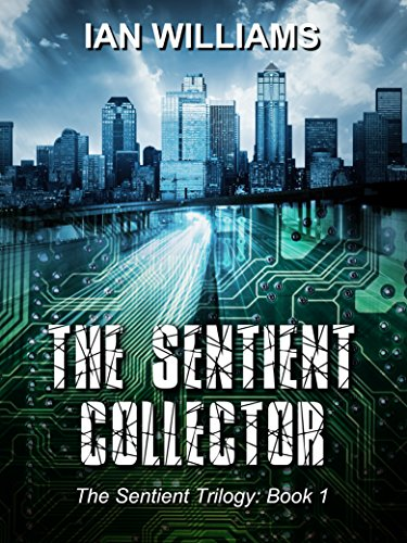 The Sentient Collector (The Sentient Trilogy Book 1)